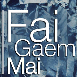 Fai Gaem Mai (The Cotton and Silk Project)
